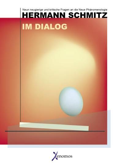 Sohst, W.: Hermann Schmitz im Dialog. Neun neugierige und kritische Fragen an die Neue Phänomenologi
