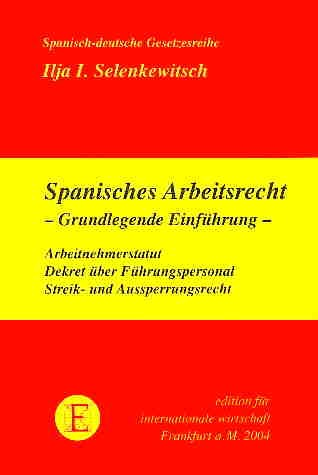 Spanisches Arbeitsrecht. Eine grundlegende Einführung