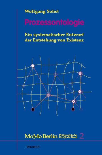 Prozessontologie. Ein systematischer Entwurf der Entstehung von Existenz.