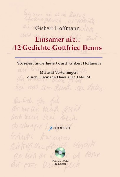 Einsamer nie... 12 Gedichte Gottfried Benns. Vorgelegt und erläutert durch Gisbert Hoffmann