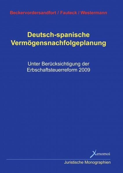 Beckersvordersandfort u.a.: Deutsch-spanische Vermögensnachfolgeplanung.