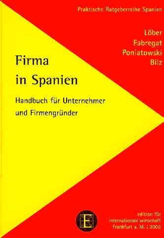 Firma in Spanien. Handbuch für Unternehmer und Firmengründer