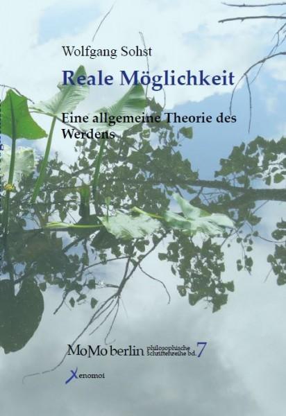 Wolfgang Sohst: Reale Möglichkeit. Eine allgemeine Theorie des Werdens
