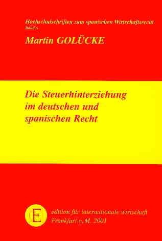 Die Steuerhinterziehung im deutschen und spanischen Recht
