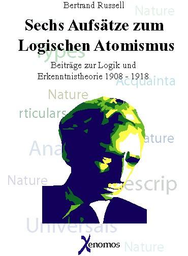 Russell, B.: Sechs Aufsätze zum logischen Atomismus