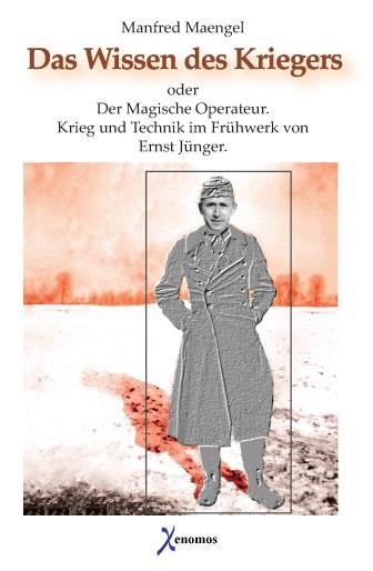 Maengel, M.: Ernst Jünger - Das Wissen des Kriegers