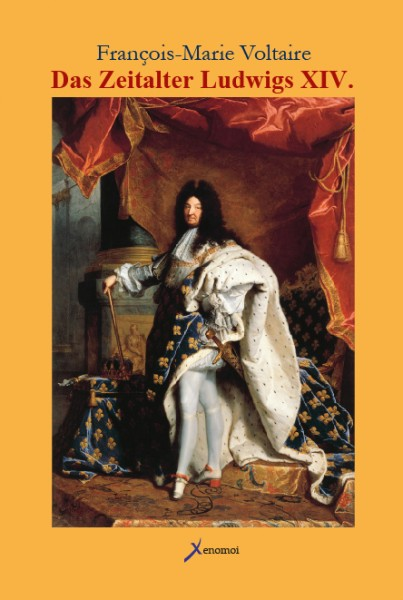 Voltaire: Das Zeitalter Ludwigs XIV.
