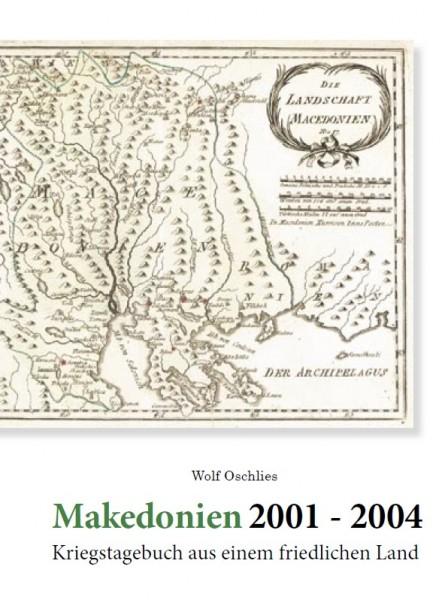 Wolf Oschlies: Makedonien 2001-2004. Kriegstagebuch aus einem friedlichen Land