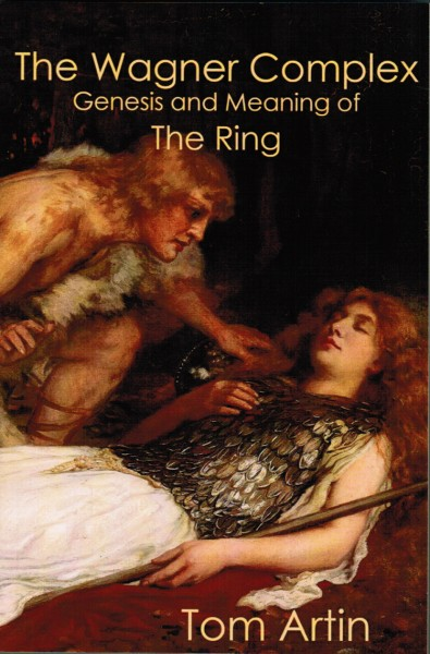The Wagner Complex. Genesis and Meaning of The Ring