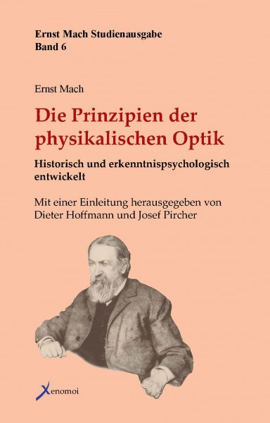 Ernst Mach: Die Prinzipien der physikalischen Optik. Historisch und erkenntnispsychologisch entwicke