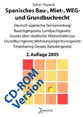 Spanisches Bau-, Miet-, Wohn- und Grundbuchrecht (zweisprachig / CD-ROM-Ausgabe)