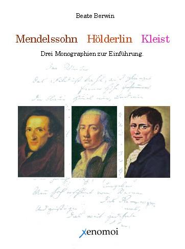 Beate Berwin:Beate Berwin: Mendelsoh, Hölderlin, Kleist