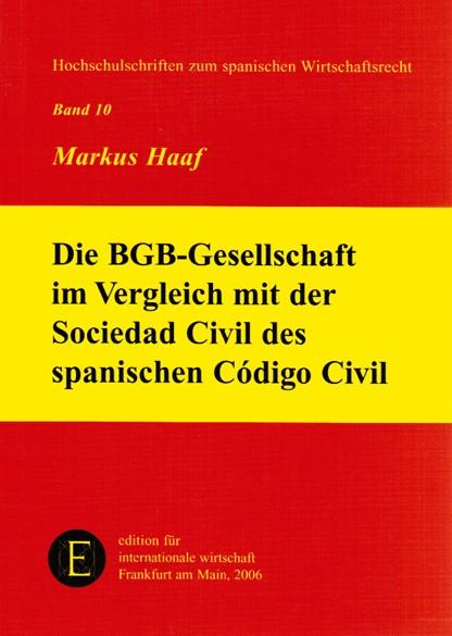 Haaf, M.: Die deutsche BGB-Gesellschaft im Vergleich mit der spanischen Sociedad Civil