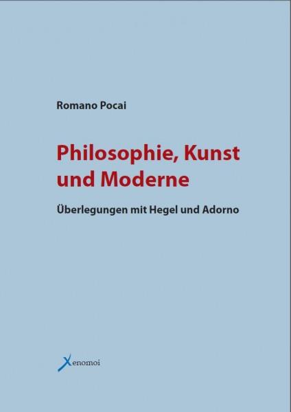 Romano Pocai: Philosophie, Kunst und Moderne. Überlegungen mit Hegel und Adorno