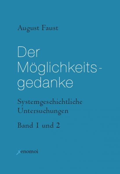 August Faust: Der Möglichkeitsgedanke (Bd. 1 und 2)