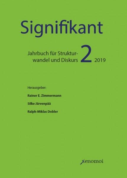 Signifikant: Jahrbuch für Strukturwandel und Diskurs / Band 2 (2019)