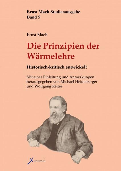 Ernst Mach: Die Prinzipien der Wärmelehre. Historisch-kritisch entwickelt