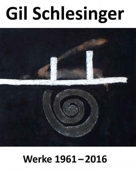 Gil Schlesinger - Werke 1961 bis 2016